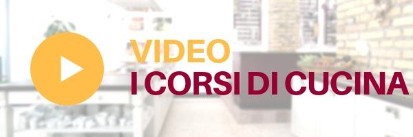 I Video dei corsi di cucina